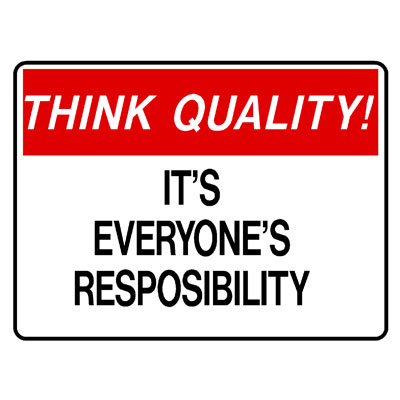 Think Quality - Its Everyones Responsibility