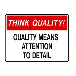 Think Quality - Quality Means Attention To Detail