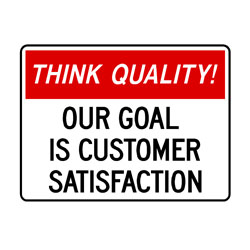 Think Quality - Our Goal Is Customer Satisfaction