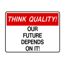 Think Quality - Our Future Depends On It