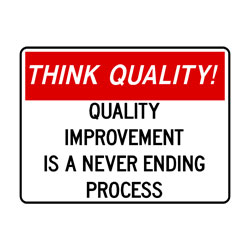 Think Quality - Quality Improvement Is A Never Ending Process