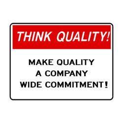 Think Quality - Make Quality A Company Wide Commitment