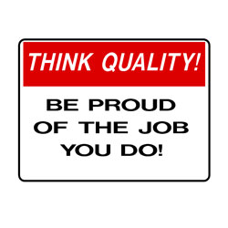 Think Quality - Be Proud Of The Job You Do