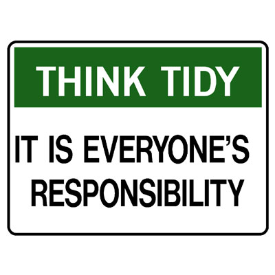 Think Tidy It Is Everyone\'s Responsibilty