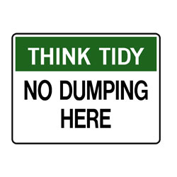 Think Tidy No Dumping Here