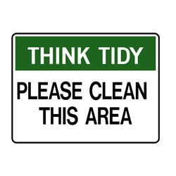 Think Tidy Please Clean This Area