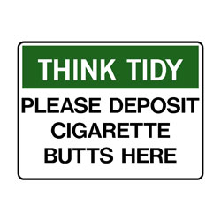 Think Tidy Please Deposit Cigarette Butts Here