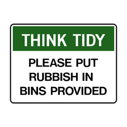 Think Tidy Please Put Rubbish in Bins Provided