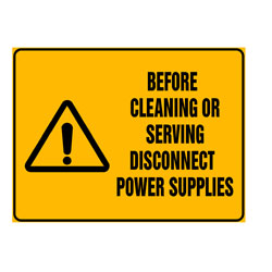 Warning - Before Cleaning or Servicing Disconnect Power Supplies