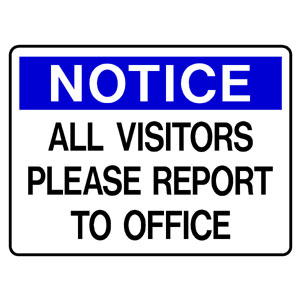 Notice - All Visitors Please Report to Office
