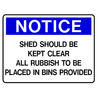 Notice - Shed Should Kept Clear All Rubbish To Be Placed In Bins